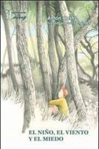 el niño, el viento y el miedo-anton castro-javier hernandez-9788494026522