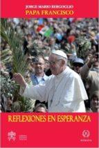 reflexiones en esperanza-jorge papa francisco bergoglio-9788494093722