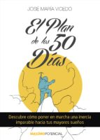 el plan de los 50 dias hacia una vida de éxito-jose maria vicedo-9788494131622