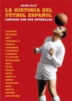 la historia del futbol español: contada por sus estrellas zaira olle 9788494458422