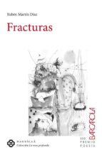 fracturas (xxx premio poesia barcarola) ruben martin diaz 9788494468322