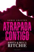 atrapada contigo (ebook)-krista ritchie-becca ritchie-9788494616822