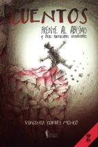 CUENTOS: FRENTE AL ABISMO Y OTRAS NARRACIONES IRREVERENTES