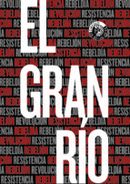 el gran rio: resistencia, rebeldia, rebelino, revolucion-9788494775222