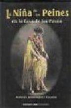 la niña de los peines: en la casa de los pavon manuel bohorquez casado 9788495122322
