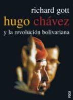 hugo chavez y la revolucion bolivariana j. richard gott 9788495440822