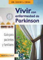 vivir con enfermedad de parkinson: guia para pacientes y familiar es-david l. cram-9788495973122