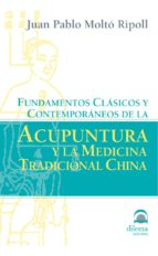 fundamentos clasicos y contemporaneos de la acupuntura y la medic ina tradicional china-juan molto ripoll-9788496079922