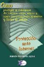 proteccion ante internet (como proteger el ordenador) ramon montero ayala 9788496300422
