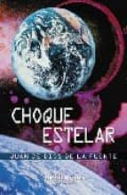 choque estelar-juan de dios de la fuente-9788496417922
