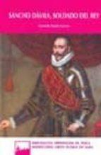 sancho davila, soldado del rey-gonzalo martin garcia-9788496433922