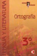 ortografia (3º eso): lengua y literatura-9788496547322