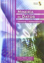 mineria de datos (incluye cd rom): tecnicas y herramientas cesar perez lopez daniel santin gonzalez 9788497324922