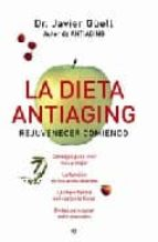 la dieta antiaging: rejuvenecer comiendo javier guell 9788497345422