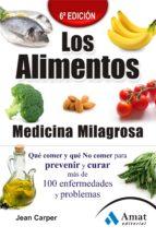 los alimentos: medicina milagrosa: que comer y que no comer para prevenerir y curar mas de 100 enfermedades y problemas-jean carper-9788497353922
