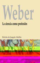 la ciencia como profesion-max wewber-9788497429122