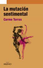 la mutación sentimental (e-book epub) (ebook)-carme torras-9788497435222