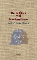 de la etica y el nacionalismo-jose maria setien alberro-9788497461122