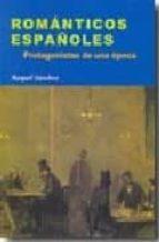 romanticos españoles: protagonistas de una epoca-raquel sanchez-9788497563222