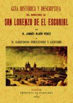san lorenzo de el escorial. guia historico descriptiva del monast erio (edicion facsimil) andres marin perez 9788497617222