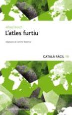 l atles furtiu - catala facil-alfred bosch-9788497664622