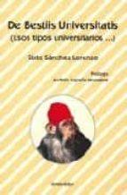 de bestiis universitatis (esos tipos universitarios)-sixto sanchez lorenzo-9788497723022