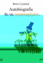 autobiografia de un espantapajaros: testimonios de resilencia: el retorno a la vida-boris cyrulnik-9788497843522