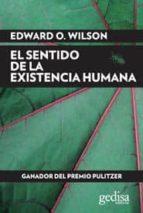 el sentido de la existencia humana-edward o. wilson-9788497849722