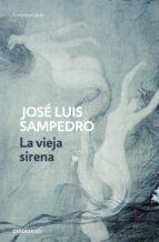 la vieja sirena-jose luis sampedro-9788497930222