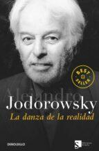 la danza de la realidad: psicomagia y psicochamanismo alejandro jodorowsky 9788497936422