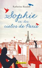 sophie en los cielos de paris-katherine rundell-9788498388022
