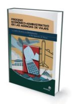 proceso economico administrativo en las agencias de viajes 9788498391022