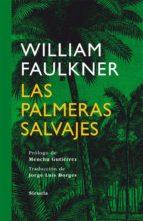 las palmeras salvajes-william faulkner-9788498414622