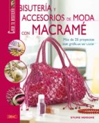 bisuteria y accesorios de moda con macrame: mas de 25 proyectos c on graficos en color-sylvie hooghe-9788498740622