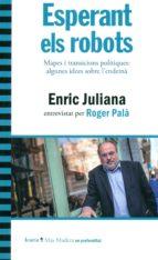 El libro de Esperant els robots autor ENRIC JULIANA PDF!