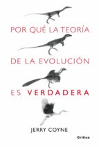 por que la teoria de la evolucion es verdadera jerry coyne 9788498920222