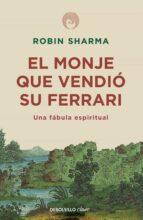 el monje que vendio su ferrari: una fabula espiritual-robin s. sharma-9788499087122