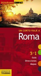 un corto viaje a roma 2015 (guiarama compact) (7ª ed.) silvia del pozo checa 9788499356822