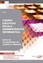 CUERPO EJECUTIVO ESCALA ADMINISTRATIVA INFORMATICA. JUNTA DE COMU NIDADES DE CASTILLA-LA MANCHA. TEST