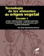 tecnologia de los alimentos de origien vegetal (vol. 1)-ana casp vanaclocha-9788499588322