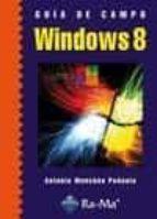 guía de campo de microsoft windows 8 antonio menchen peñuela 9788499642222