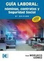guía laboral: nominas, contratos y seguridad social (9ª ed.) raul morueco gomez 9788499645322