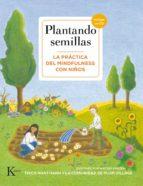 plantando semillas: la practica del mindfulness con niños thich nhat hanh 9788499884622