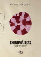 cronomáticas e outros contos (ebook)-josé alfredo santos abrão-9788578584122