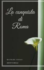 la conquista di roma (ebook)-9788827511022