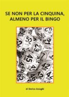 se non per la cinquina, almeno per il bingo (ebook)-9788871638522