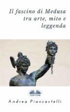 il fascino di medusa tra arte, mito e leggenda (ebook)-9788873044222