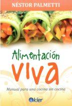 alimentacion viva: manual para una cocina sin cocina nestor palmetti 9789501753622
