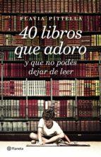 40 libros que adoro (ebook)-flavia pittella-9789504946922