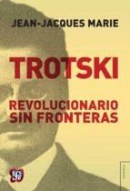 trotski: revolucionario sin fronteras jean jacques marie 9789505578122